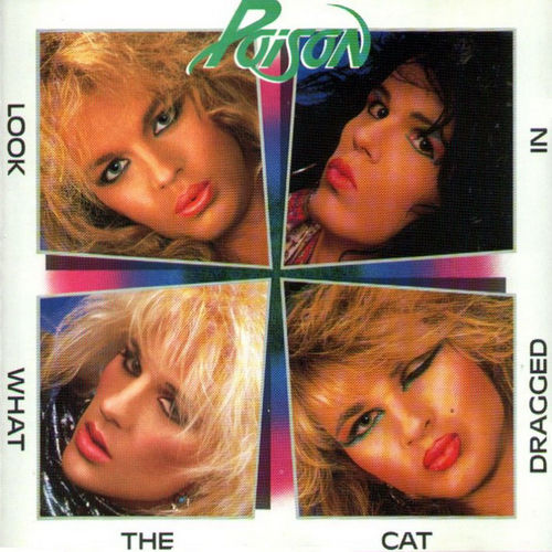 POISON - LOOK WHAT THE CAT DRAGGED IN CD (Remastered)