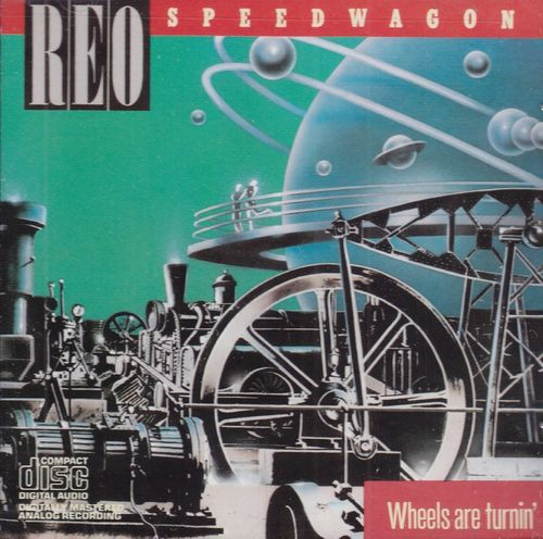 REO SPEEDWAGON - WHEELS ARE TURNIN' CD
