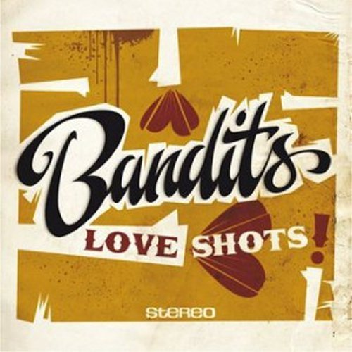 "LP BANDITS ""LOVE SHOTS"""
