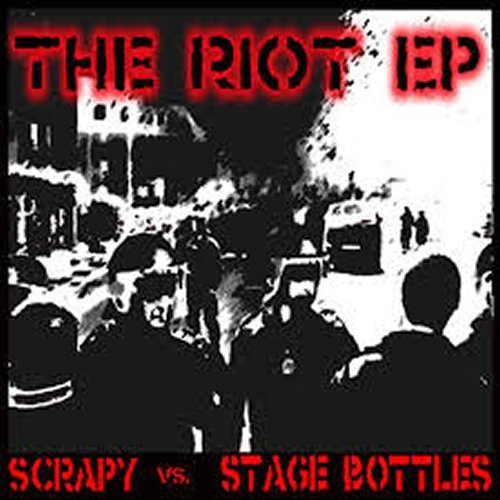 EP SCRAPY & STAGE BOTTLES THE RIOT EP