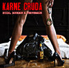 "CD KARNE CRUDA "" RUIDO, BOURBON & PERVERSION"""