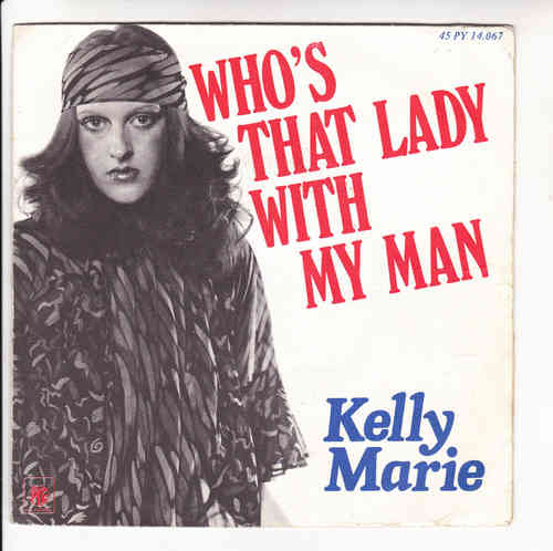 VINYL45T kelly marie who's that lady with my man 1976