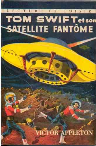 LIVRE Victor Appleton Tom Swift et son satellite fantôme N°44 charpentier 1961