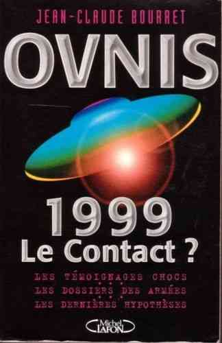 LIVRE Jean-Claude Bourret ovnis 1999 le contact ? 1997