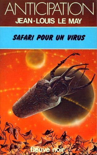 LIVRE Jean-Louis Le May safari pour un virus 1979 N° 954