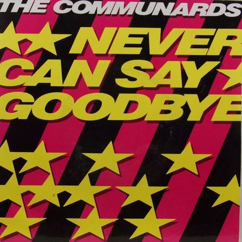 VINYL45T the communards never say goodbye 1984