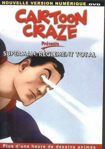 DVD cartoon craze superman règlement total  2005
