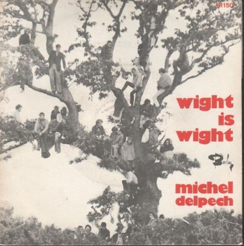 VINYL 45T michel delpech wight is wight 1969