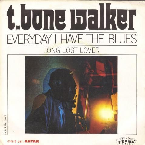 VINYL 45T T.Bone Walker everyday I have the blues