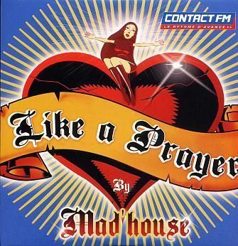 CD Mad'house like a prayer 2002