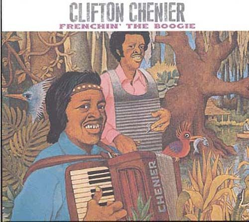 CD clifton chenier frenchin' the boogie 2004