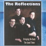 The Reflections - Bringing On Back The Good Times
