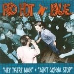 Red Hot 'n' Blue 2CD - Hey There Man + Ain't Gonna Stop