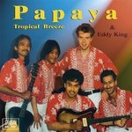 Papaya & Eddy King - Tropical Breeze (Best Of Papaya)