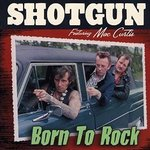 Shotgun - Born To Rock (Feat. Mac Curtis)