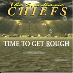The Spokane Chiefs - Time To Get Rough (2 track single)